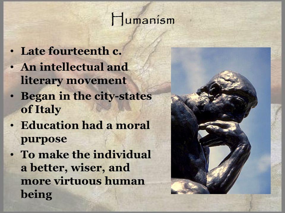 Humanism Late fourteenth c.