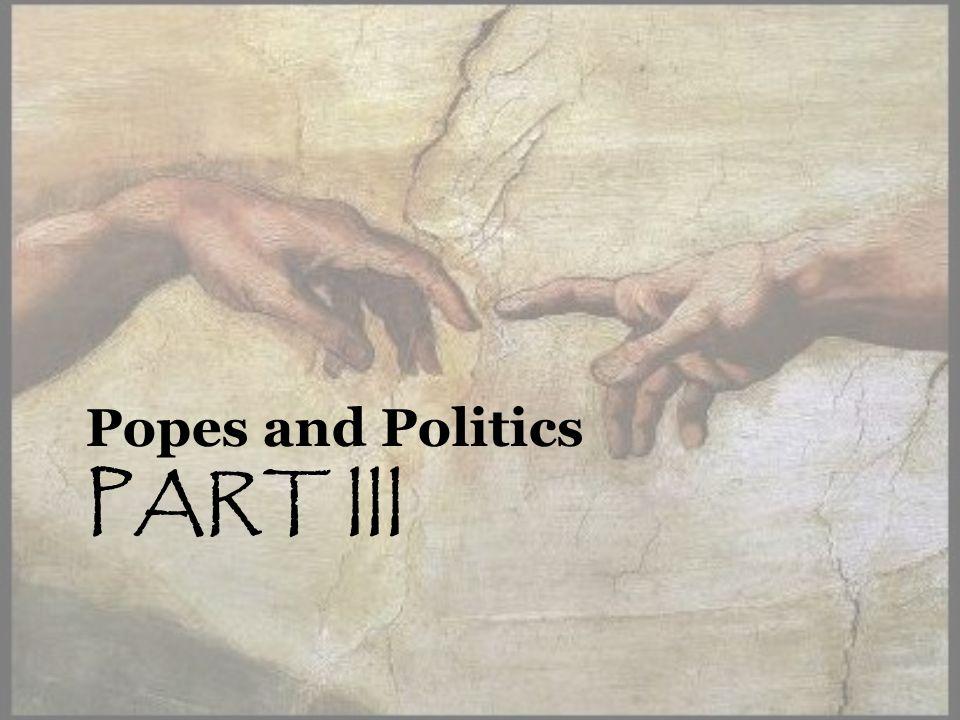 PART III Popes and Politics