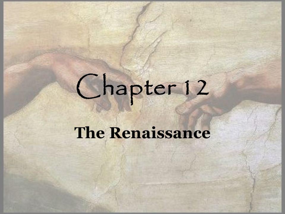 Chapter 12 The Renaissance