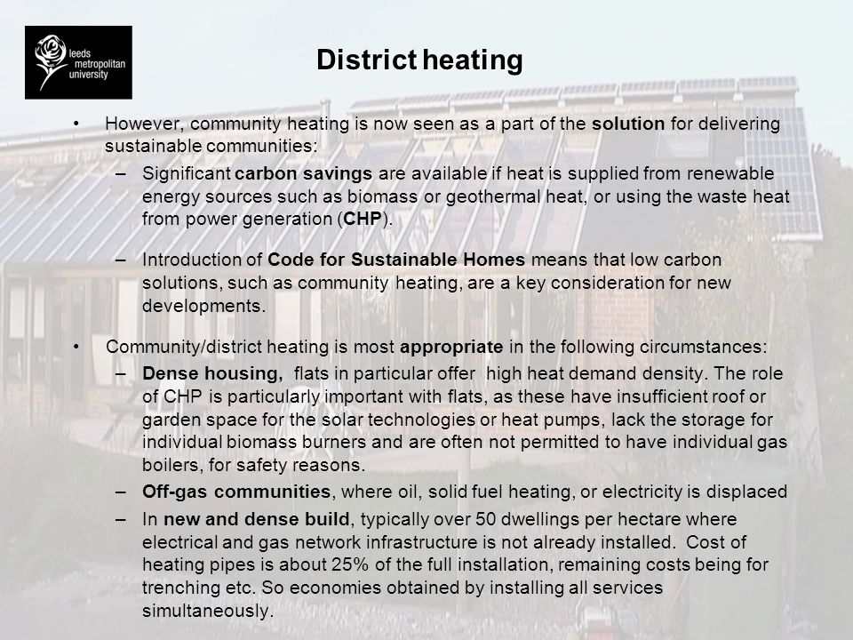 District heating However, community heating is now seen as a part of the solution for delivering sustainable communities: –Significant carbon savings