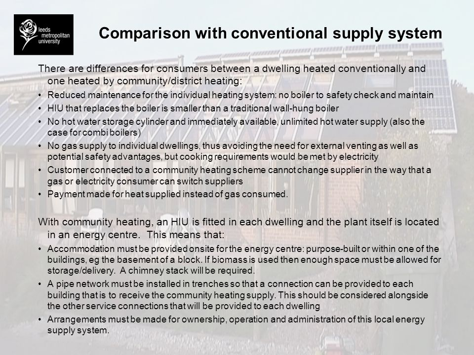 Comparison with conventional supply system There are differences for consumers between a dwelling heated conventionally and one heated by community/di