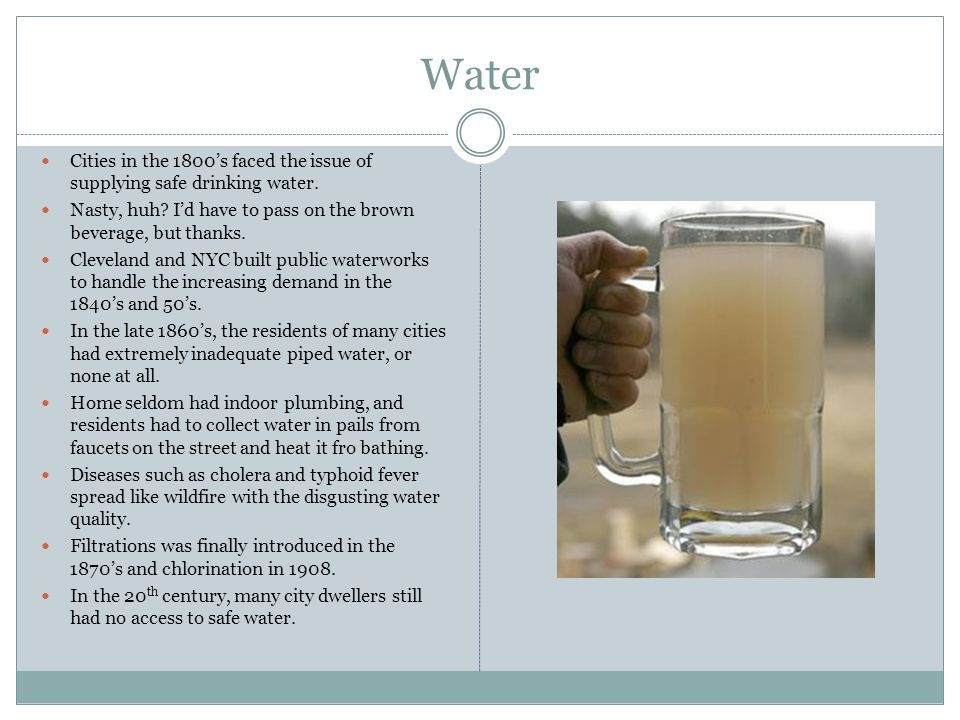 Water Cities in the 1800s faced the issue of supplying safe drinking water.
