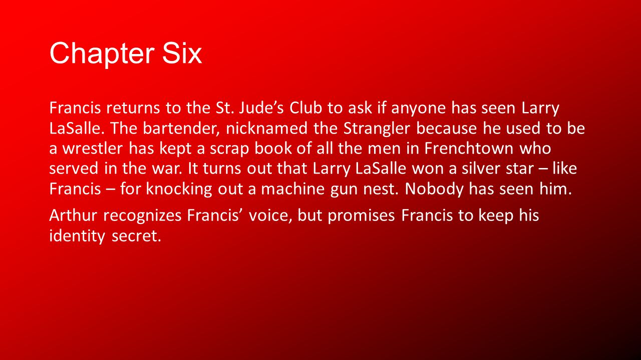 Chapter Six Francis returns to the St. Judes Club to ask if anyone has seen Larry LaSalle.