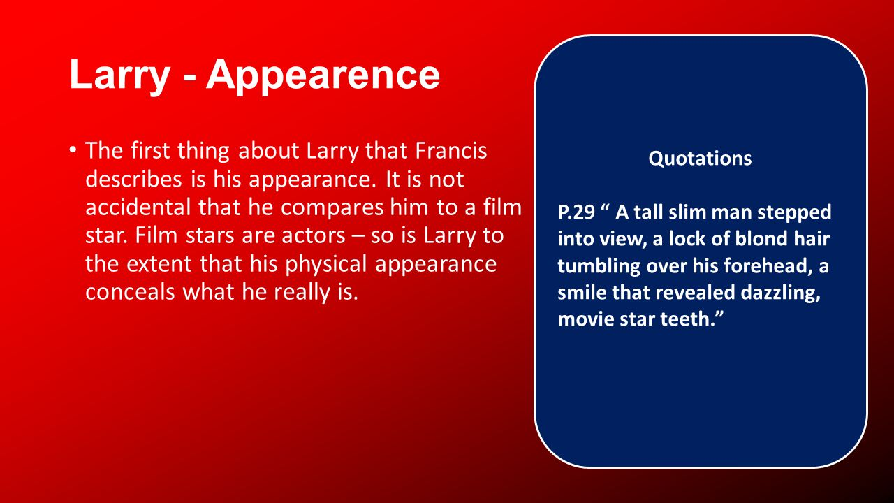 Larry - Appearence The first thing about Larry that Francis describes is his appearance.