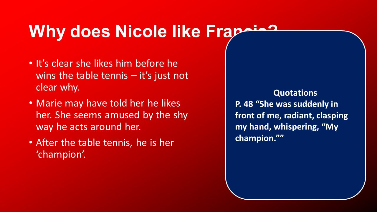 Why does Nicole like Francis.
