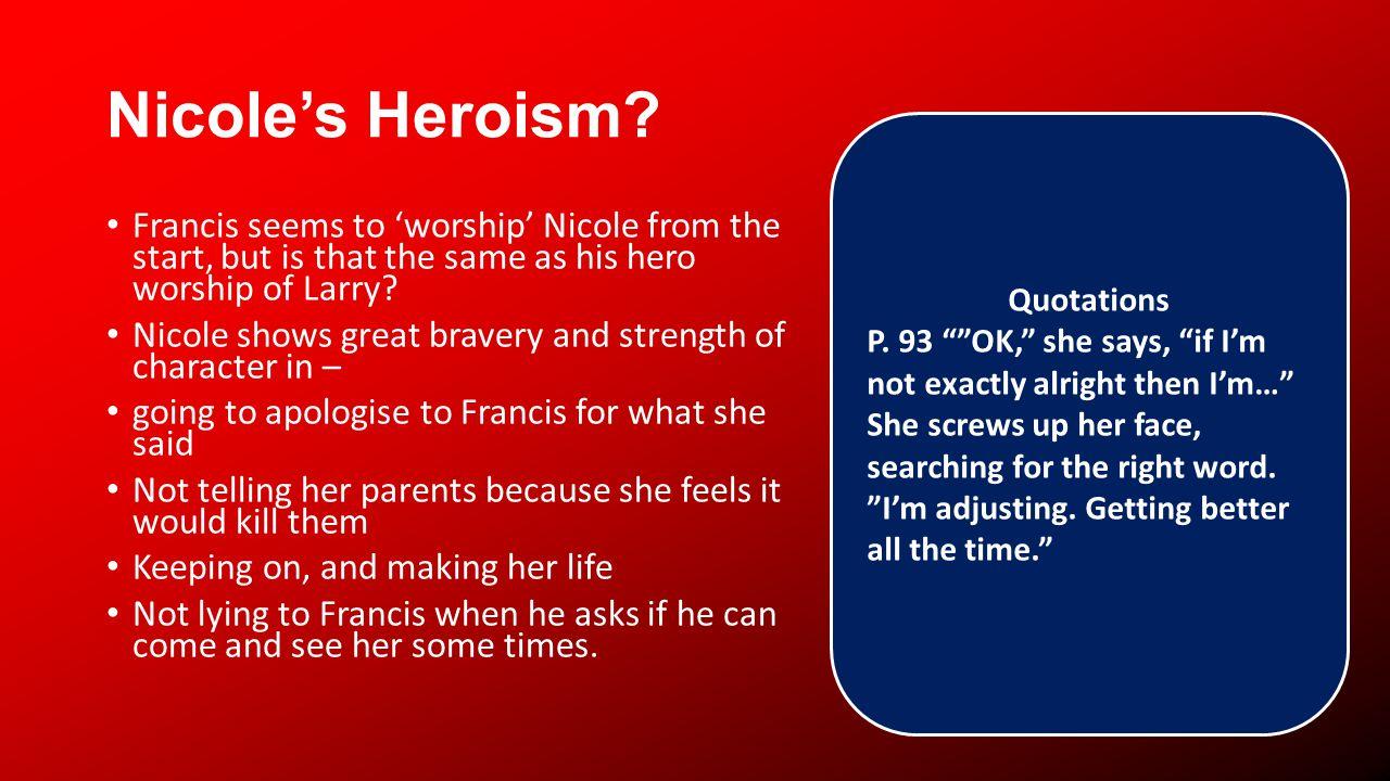 Nicoles Heroism.