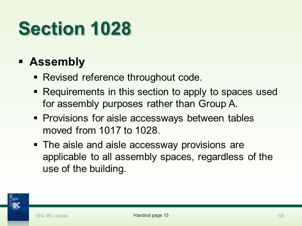 Section 1028 Assembly Revised reference throughout code. Requirements in this section to apply to spaces used for assembly purposes rather than Group