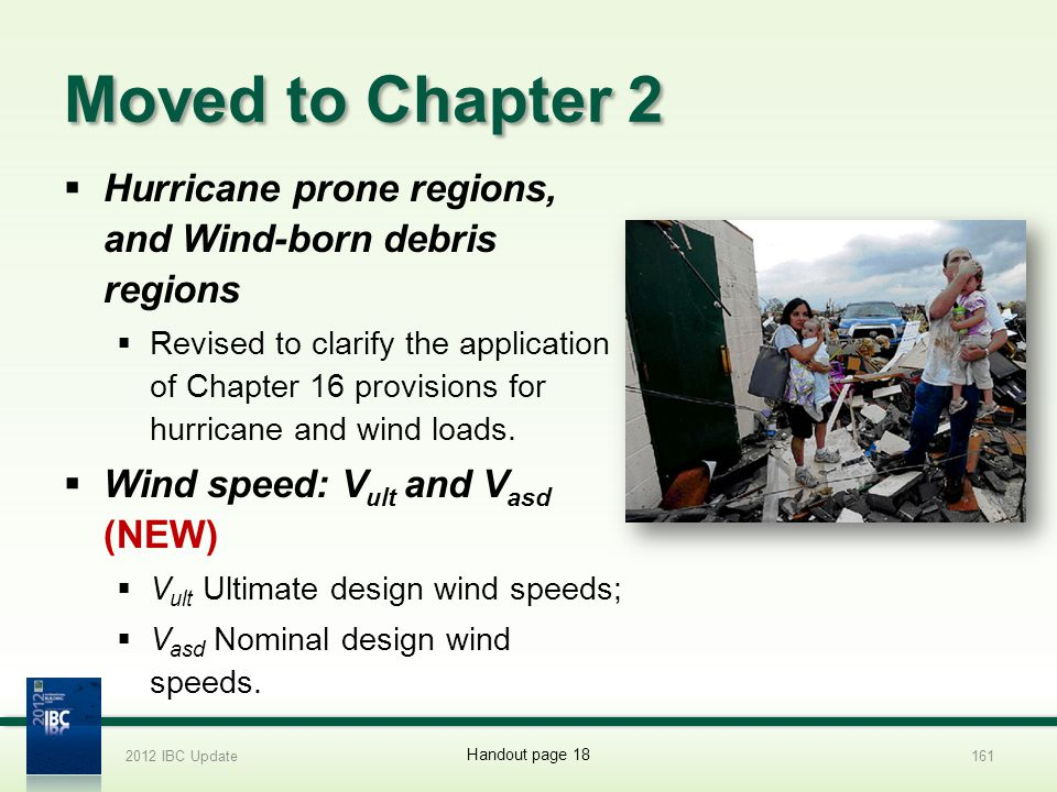 Moved to Chapter 2 Hurricane prone regions, and Wind-born debris regions Revised to clarify the application of Chapter 16 provisions for hurricane and