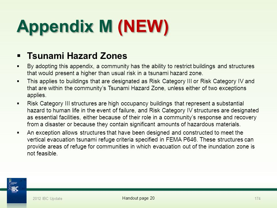 Appendix M (NEW) Tsunami Hazard Zones By adopting this appendix, a community has the ability to restrict buildings and structures that would present a