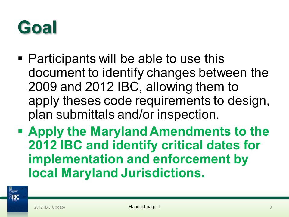 Local Jurisdiction Amendments Local Amendments must not prohibit the minimum implementation and enforcement set forth in §12-505 Review and accept plans Issuance of building permits Inspection of the work authorized by building permit Issuance of appropriate occupancy certificates 2012 IBC Update14