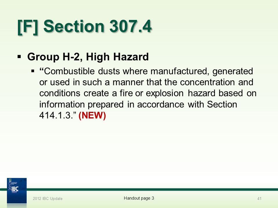 [F] Section 307.4 Group H-2, High Hazard Combustible dusts where manufactured, generated or used in such a manner that the concentration and condition