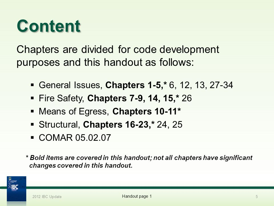 Content Chapters are divided for code development purposes and this handout as follows: General Issues, Chapters 1-5,* 6, 12, 13, 27-34 Fire Safety, C