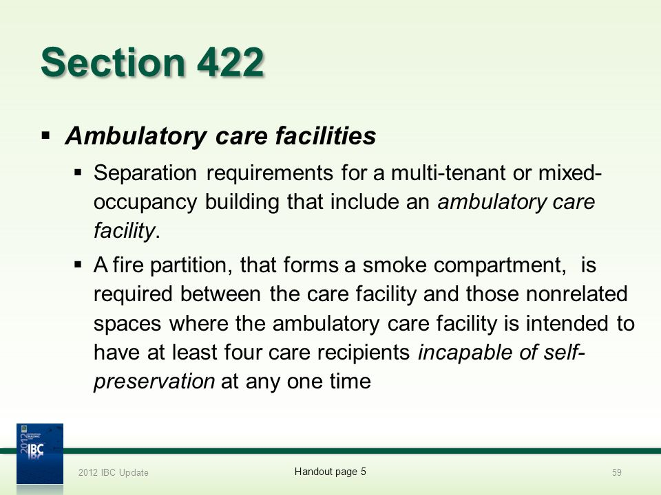 Section 422 Ambulatory care facilities Separation requirements for a multi-tenant or mixed- occupancy building that include an ambulatory care facilit