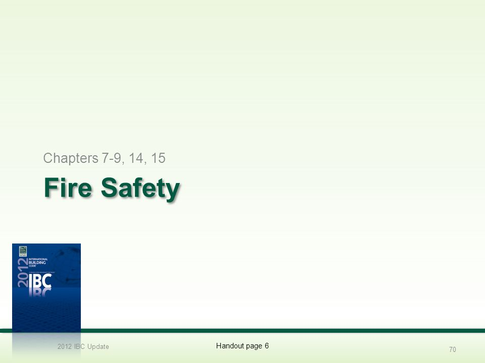 Fire Safety Chapters 7-9, 14, 15 2012 IBC Update 70 Handout page 6
