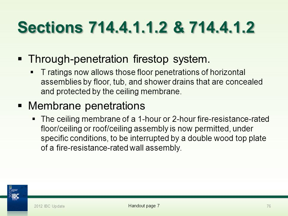 Sections 714.4.1.1.2 & 714.4.1.2 Through-penetration firestop system. T ratings now allows those floor penetrations of horizontal assemblies by floor,