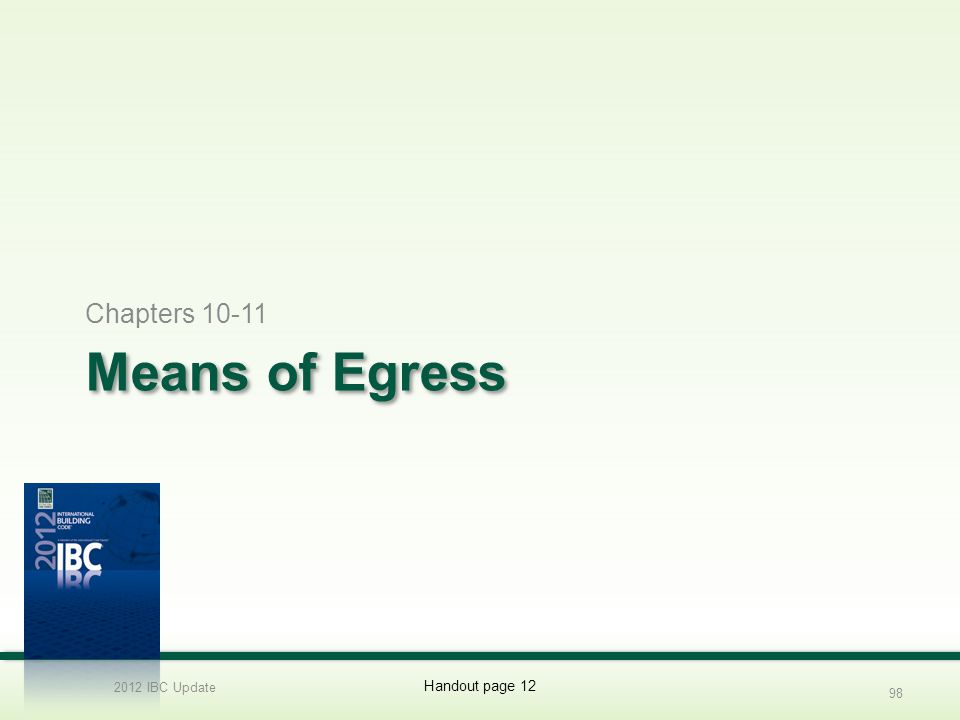 Means of Egress Chapters 10-11 2012 IBC Update 98 Handout page 12