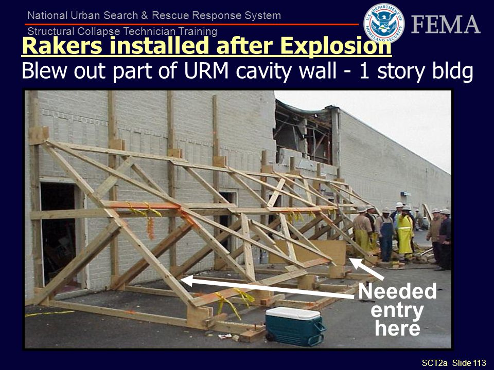 SCT2a Slide 113 National Urban Search & Rescue Response System Structural Collapse Technician Training Rakers installed after Explosion Blew out part