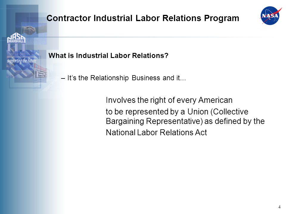 4 Contractor Industrial Labor Relations Program What is Industrial Labor Relations.