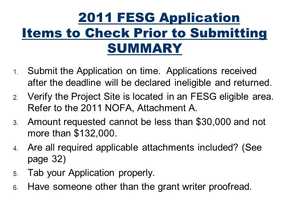 2011 FESG Application Items to Check Prior to Submitting SUMMARY 1.
