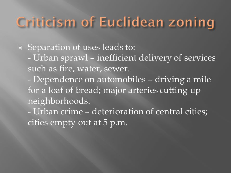 Separation of uses leads to: - Urban sprawl – inefficient delivery of services such as fire, water, sewer.