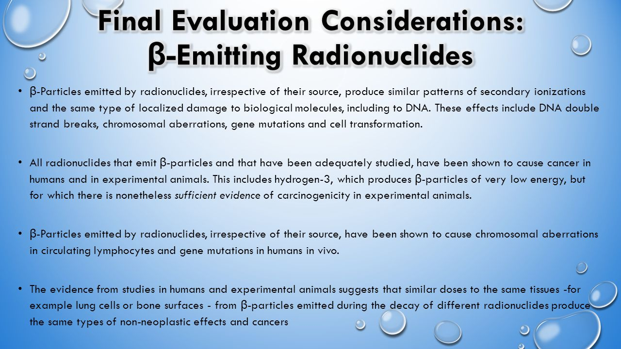 β -Particles emitted by radionuclides, irrespective of their source, produce similar patterns of secondary ionizations and the same type of localized