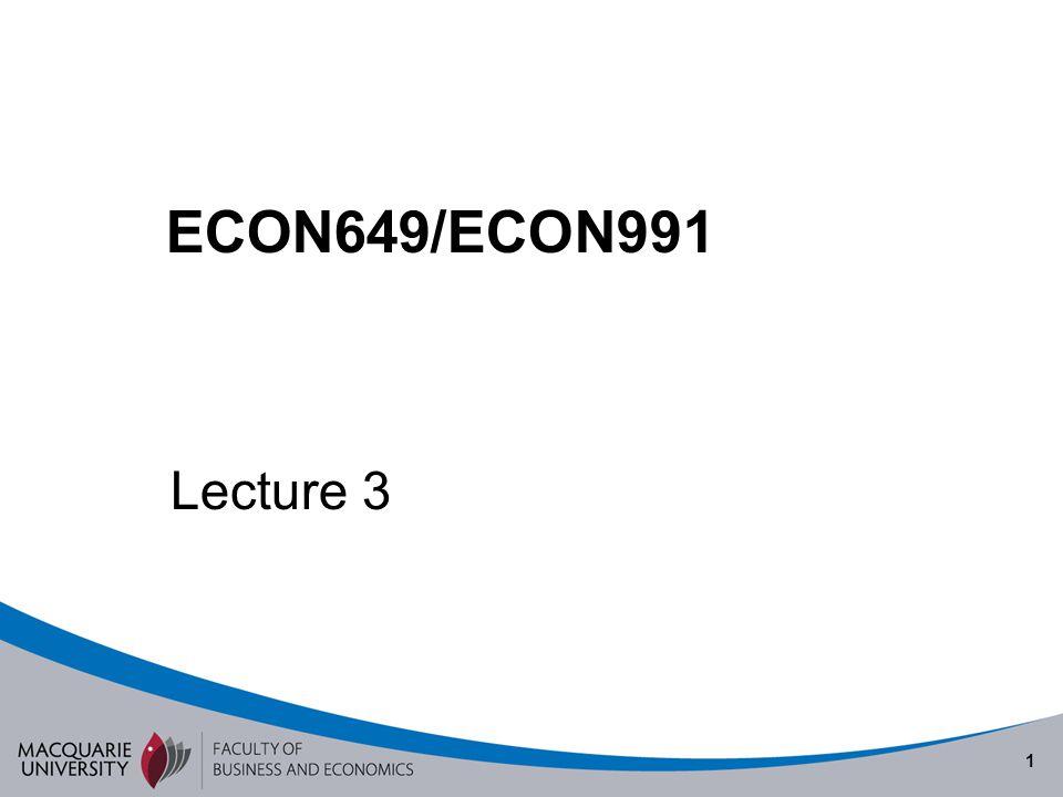 1 ECON649/ECON991 Lecture 3