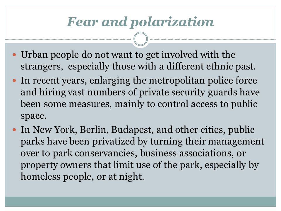 Urban people do not want to get involved with the strangers, especially those with a different ethnic past. In recent years, enlarging the metropolita