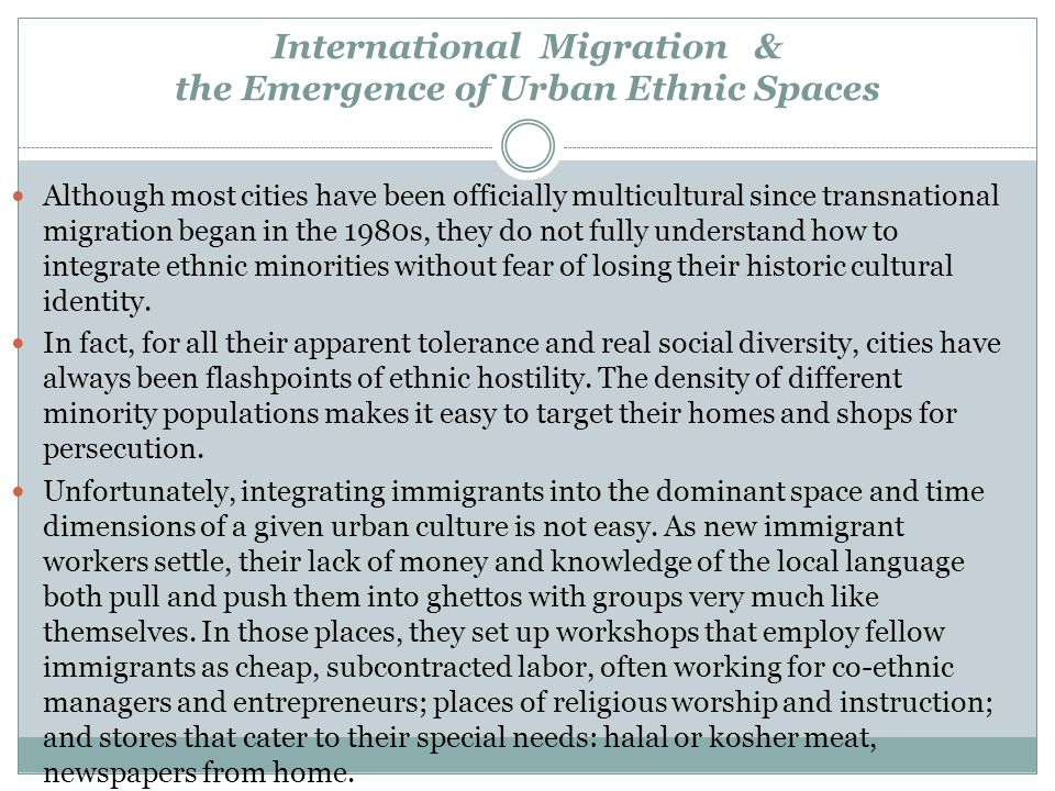 International Migration & the Emergence of Urban Ethnic Spaces Although most cities have been officially multicultural since transnational migration b
