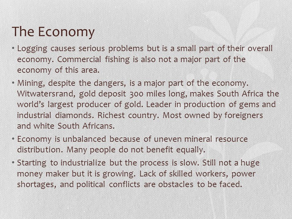 The Economy Logging causes serious problems but is a small part of their overall economy. Commercial fishing is also not a major part of the economy o