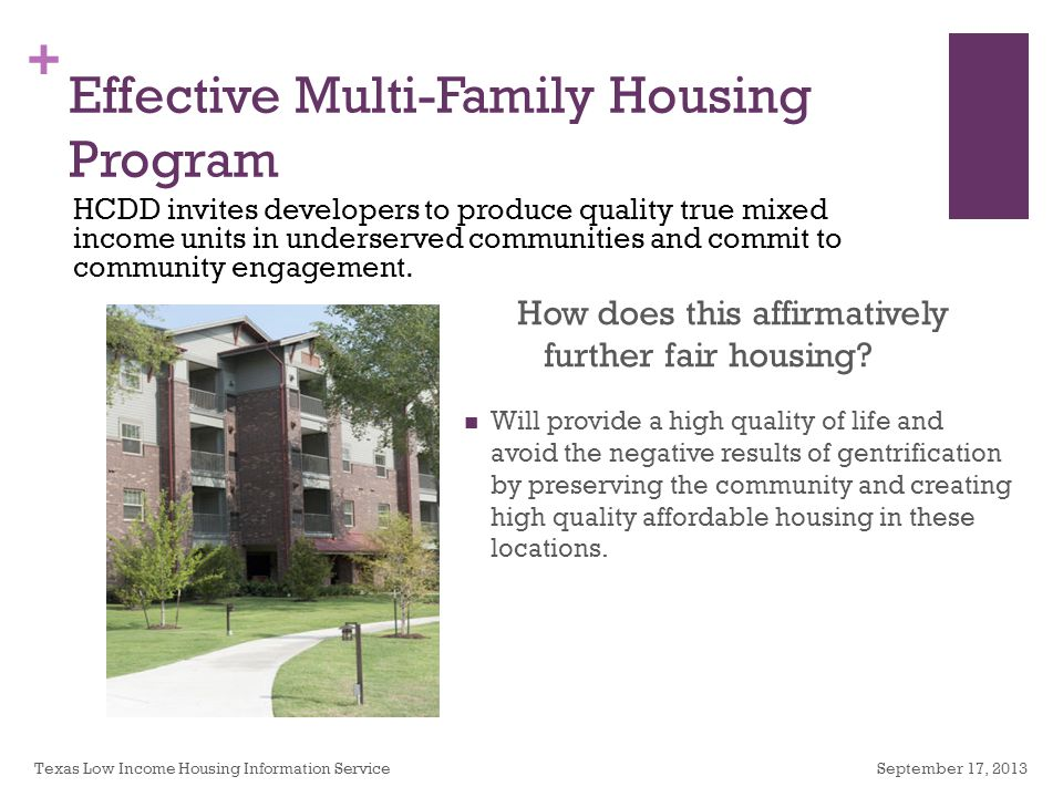 + Effective Multi-Family Housing Program September 17, 2013Texas Low Income Housing Information Service How does this affirmatively further fair housing.