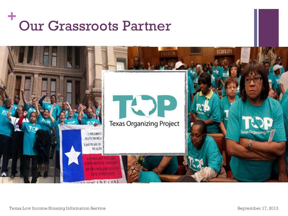 + Our Grassroots Partner September 17, 2013Texas Low Income Housing Information Service