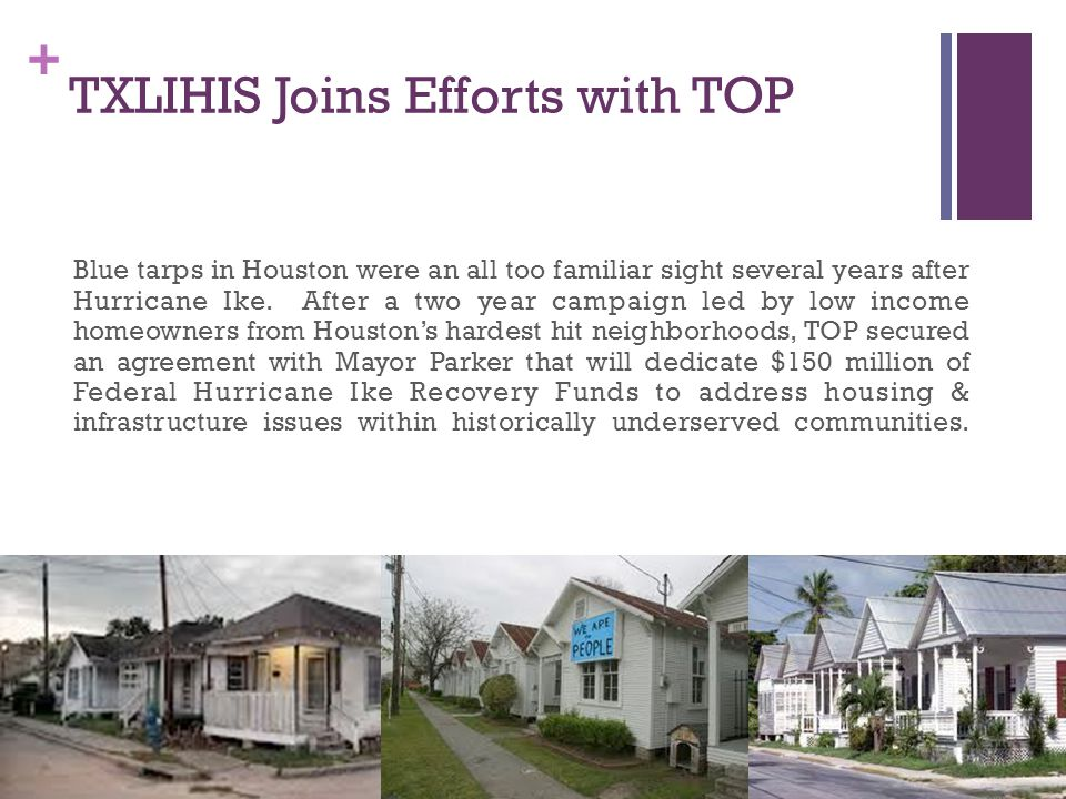 + TXLIHIS Joins Efforts with TOP Blue tarps in Houston were an all too familiar sight several years after Hurricane Ike.