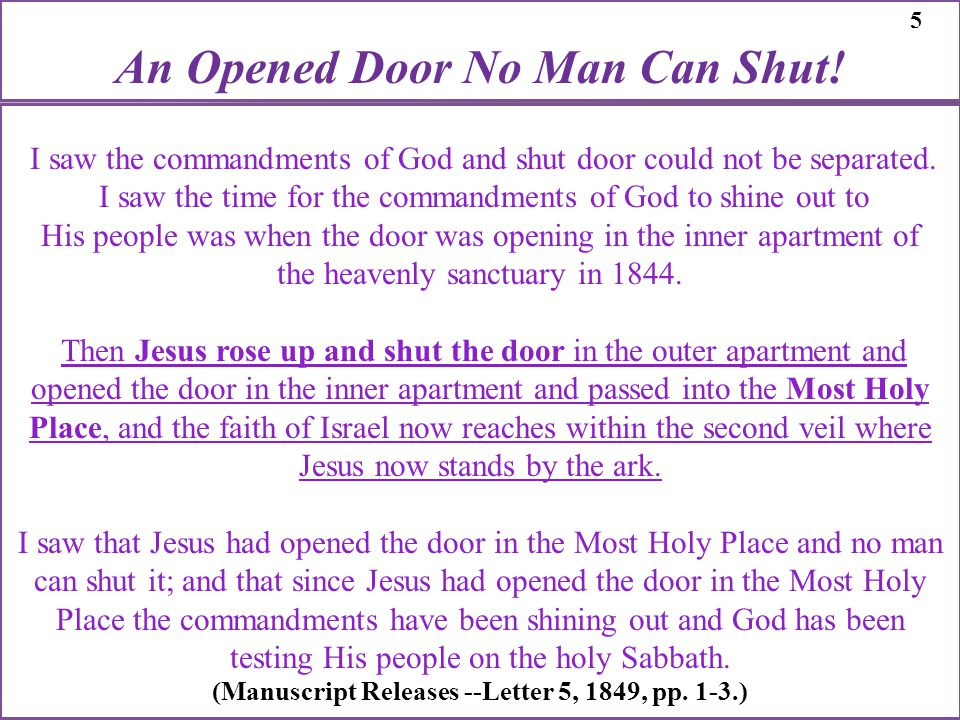 I saw the commandments of God and shut door could not be separated. I saw the time for the commandments of God to shine out to His people was when the