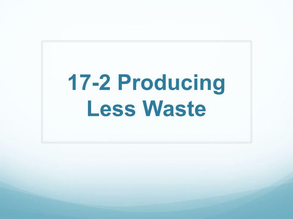 Waste Management and Reduction - Two Ways To Deal With Solid Wastes: Waste Management and Waste Reduction 1.