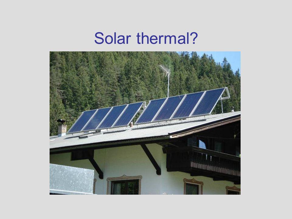 Solar thermal?