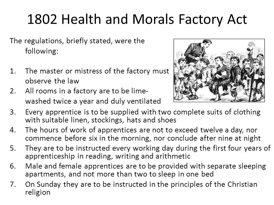 1802 Health and Morals Factory Act 3.Every apprentice is to be supplied with two complete suits of clothing with suitable linen, stockings, hats and s