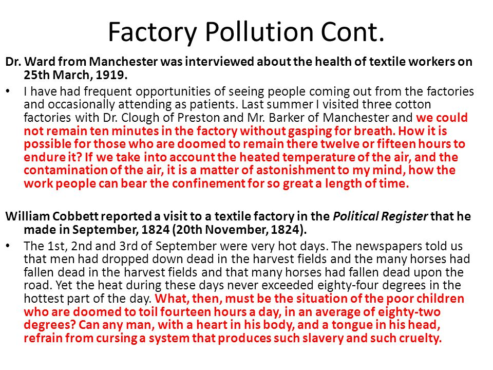 Factory Pollution Cont. Dr. Ward from Manchester was interviewed about the health of textile workers on 25th March, 1919. I have had frequent opportun