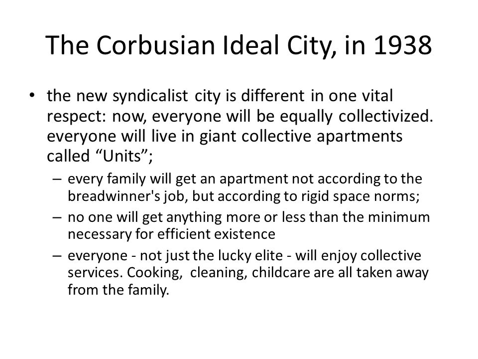 The Corbusian Ideal City, in1940s Corbusier had modified his views again – only in the details.