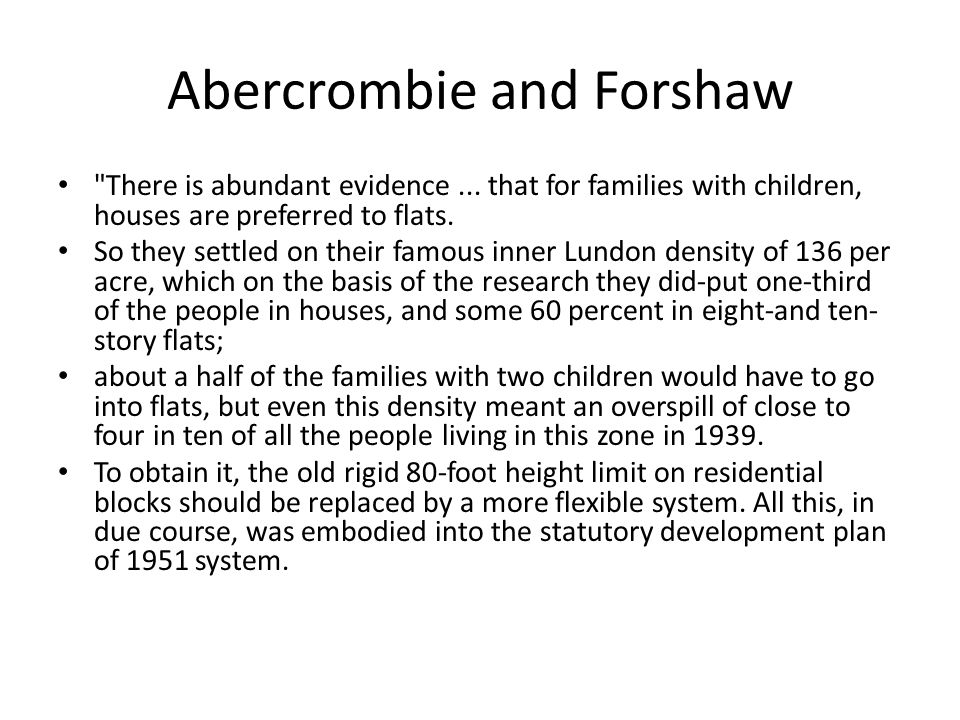 Frederic Osborn wrote to Lewis Mumford in 1952 about the cult of Corbusier at the AA (Architectural Association) school: the young men under his influence are completely impervious to economic or human considerations… The conclusion followed inexorably: The more complicated our industrial system, and the greater our population, the bigger and greener should be our countryside, the more compact and neater should be our towns.