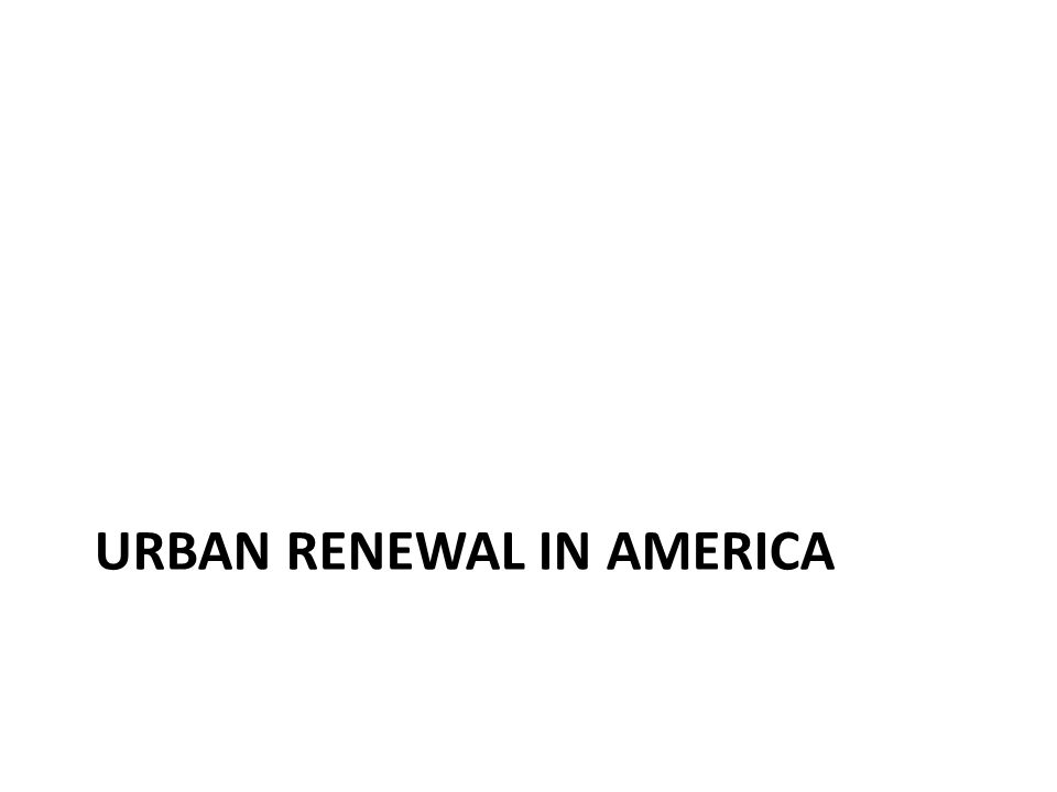 urban renewal program began with the Housing Act of 1949 and the amending Act of 1954, the Housing Act of 1949: federal money could be applied to renewing outworn parts of cities, but principally residential parts; yet adequate housing tools were not provided.