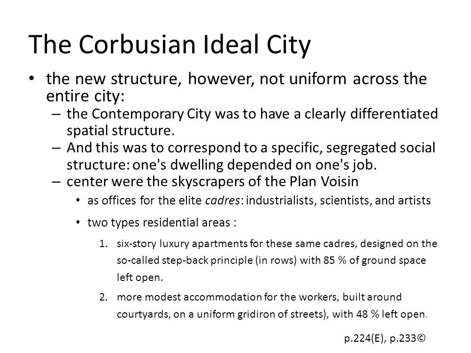 The Corbusian Ideal City The core of the Contemporary City, clearly, was a middle-class sort of place.