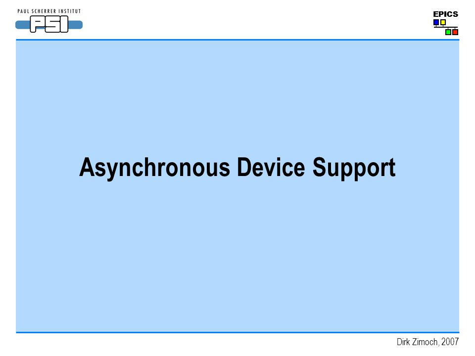 Dirk Zimoch, 2007 Asynchronous Device Support