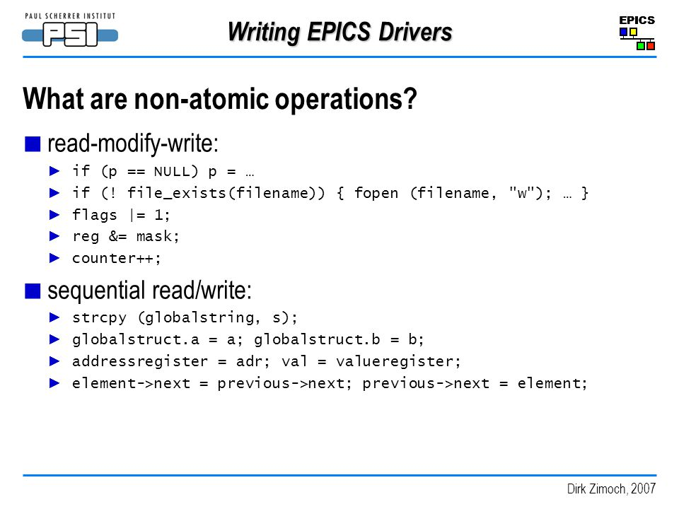 Dirk Zimoch, 2007 Writing EPICS Drivers What are non-atomic operations.