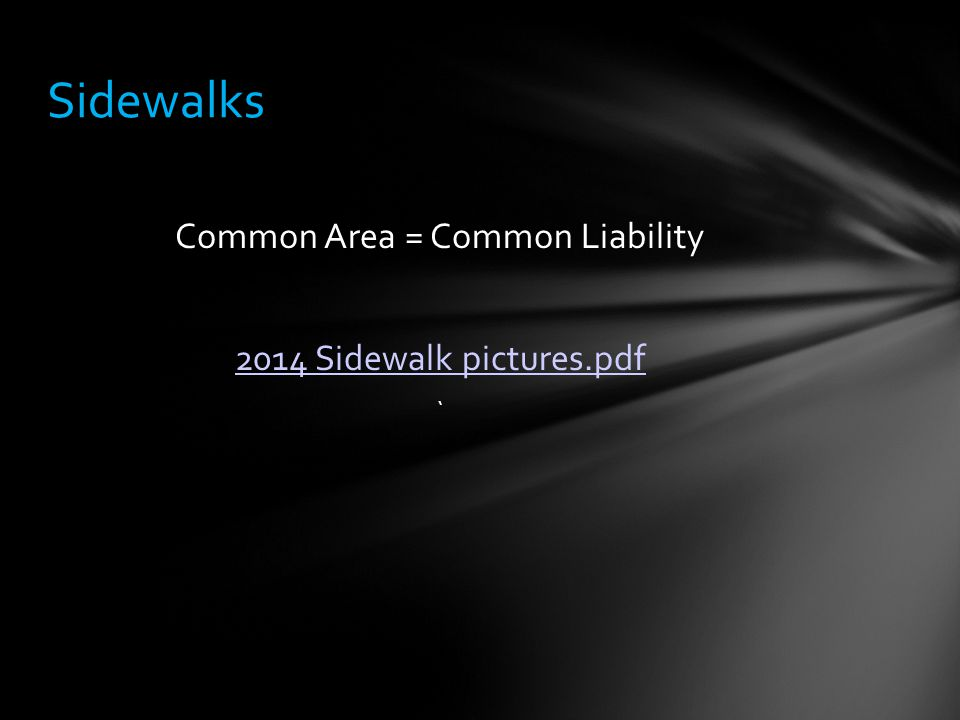 Common Area = Common Liability 2014 Sidewalk pictures.pdf ` Sidewalks