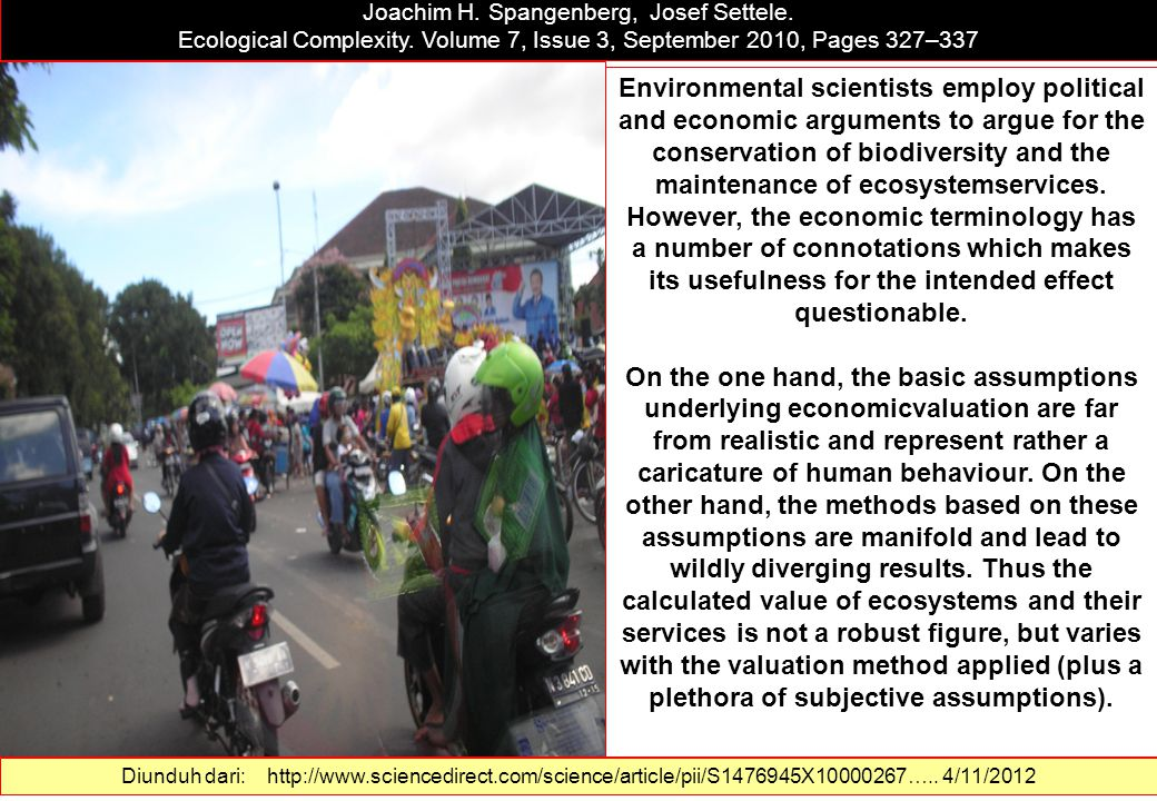 Precisely incorrect? Monetising the value of ecosystemservices Joachim H. Spangenberg, Josef Settele. Ecological Complexity. Volume 7, Issue 3, Septem