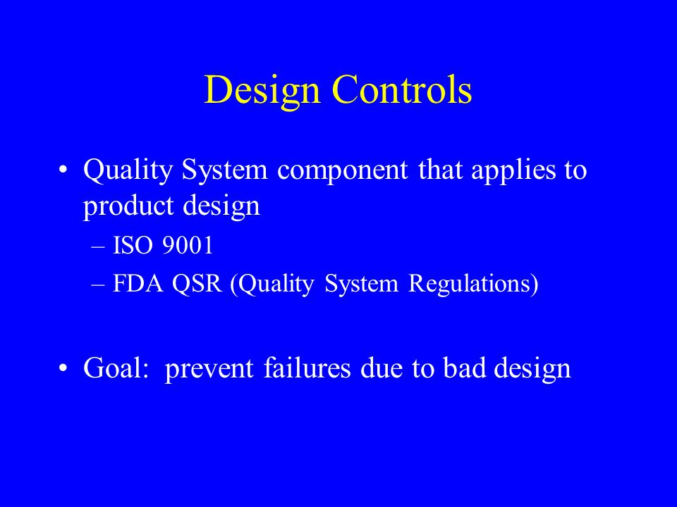 Requirements Phase Outputs Preliminary Software Validation Plan –System Testing (e.g., test that requirements have been met) Design Review of all Requirements Phase Outputs –Meeting minutes