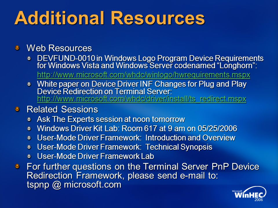 Additional Resources Web Resources DEVFUND-0010 in Windows Logo Program Device Requirements for Windows Vista and Windows Server codenamed Longhorn: h