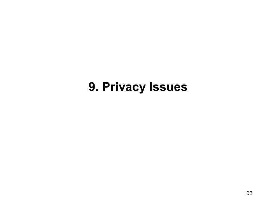 9. Privacy Issues 103