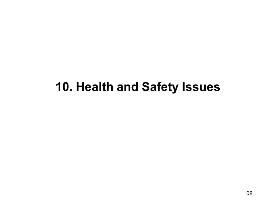 10. Health and Safety Issues 108