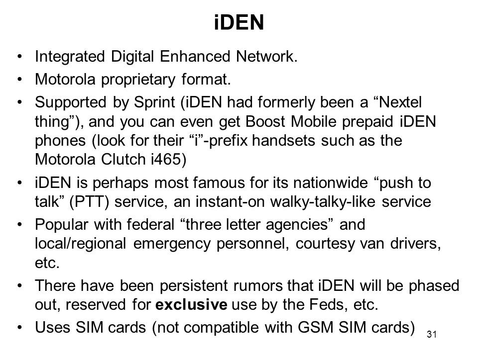 31 iDEN Integrated Digital Enhanced Network. Motorola proprietary format.
